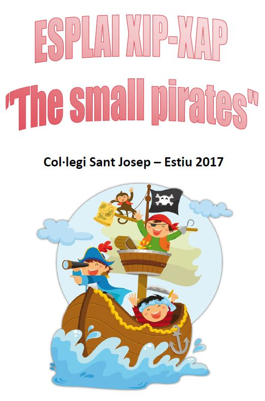 Esplai Xip-Xap 2017 - THE SMALL PIRATES